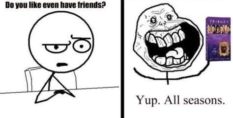 Friends - No Friends